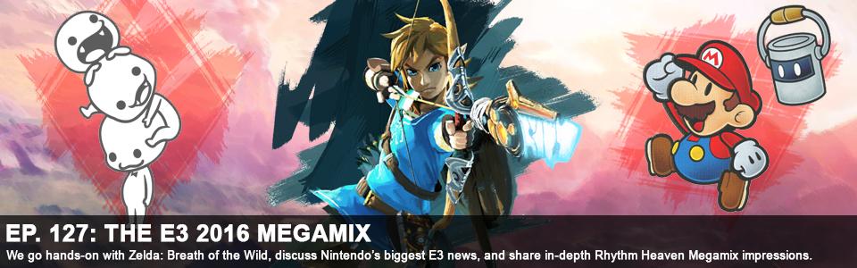 Episode 127: The E3 2016 Megamix