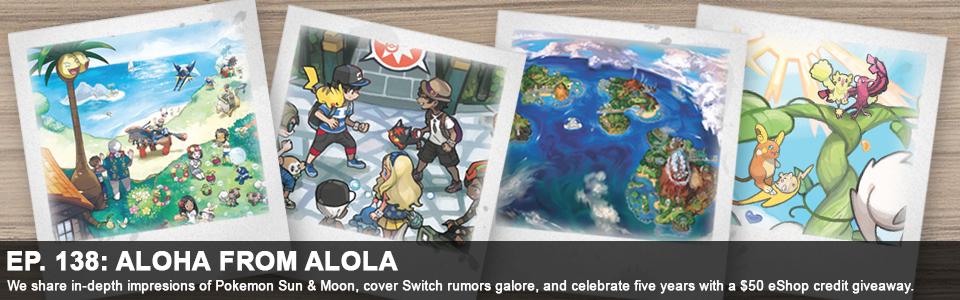 Episode 138: Aloha From Alola